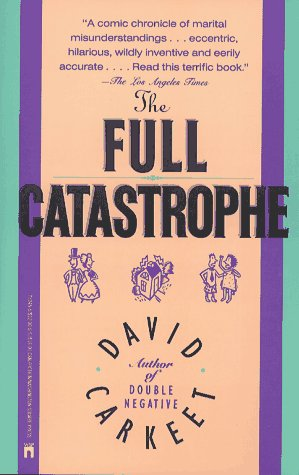 The Full Catastrophe, David Carkeet
