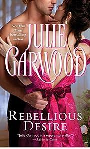 Rebellious Desire por Julie Garwood