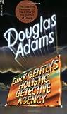 Dirk Gently's Holistic Detective Agency / Douglas Adams