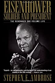 Eisenhower: Soldier and President (The…