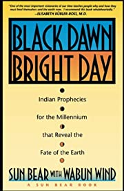 Black Dawn, Bright Day : Indian Prophecies…