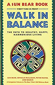 Walk in Balance: The Path to Healthy, Happy,…