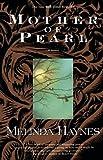 Mother of Pearl (1999) (Book) written by Melinda Haynes