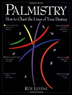 Palmistry: How to Chart the Lines of Your…