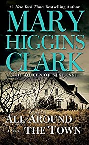 All Around the Town de Mary Higgins Clark