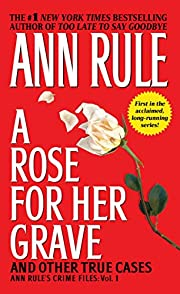 A Rose For Her Grave & Other True Cases (1)…