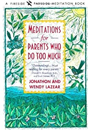 Meditations for Parents Who Do Too Much –…