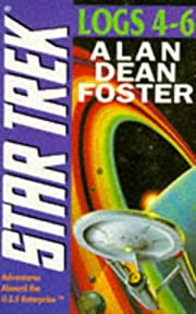 Star trek: log 4, log, 5, log 6 by Alan Dean…