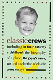Classic Crews : a Harry Crews reader by…