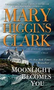 Moonlight Becomes You por Mary Higgins Clark