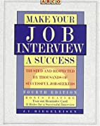 Make Your Job Interview a Success: A Guide…