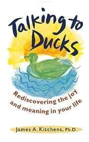 Talking to Ducks de James Kitchens