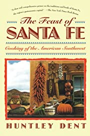 The Feast of Santa Fe: Cooking of the…