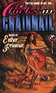 Chicks in Chainmail de Esther Friesner