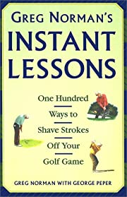 Greg Norman's Instant Lessons: One…