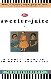 The Sweeter the Juice: A Family Memoir in…