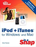 iPod + iTunes for Windows and Mac in a snap / Brian Tiemann