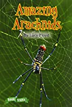Amazing Arachnids (Book Treks) by Lucy Floyd
