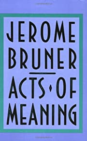 Acts of Meaning: Four Lectures on Mind and…