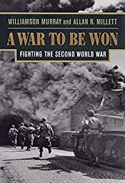 A War To Be Won: Fighting the Second World…