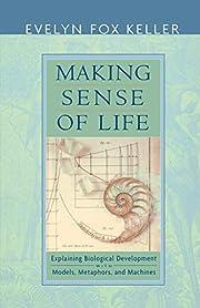 Making Sense of Life: Explaining Biological…