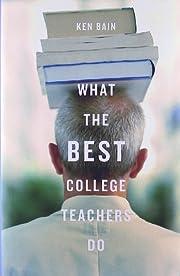 What the Best College Teachers Do de Ken…