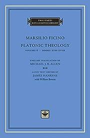 Platonic Theology, Volume 6: Books…