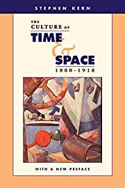The Culture of Time and Space, 1880-1918:…