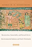 Resurrection, immortality, and eternal life in intertestamental Judaism and early Christianity / George W. E. Nickelsburg