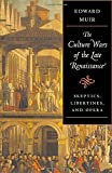 The culture wars of the late Renaissance : skeptics, libertines, and opera / Edward Muir