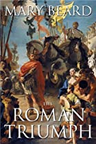 The Roman Triumph by Mary Beard