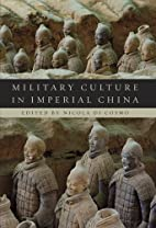 Military Culture in Imperial China by Nicola…