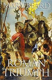 The Roman Triumph de Mary Beard