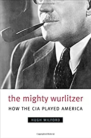 The Mighty Wurlitzer: How the CIA Played…