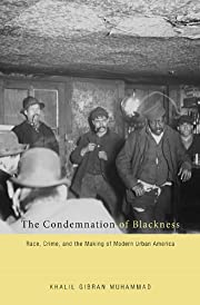 The Condemnation of Blackness: Race, Crime,…