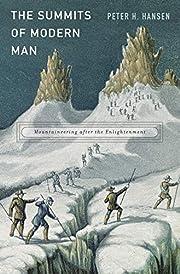 The summits of modern man : mountaineering…