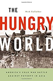 The Hungry World: America's Cold War Battle…