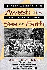 Awash in a Sea of Faith: Christianizing the…