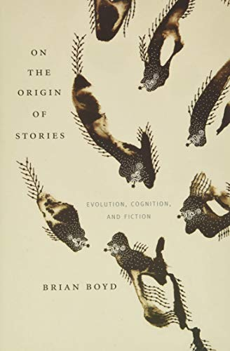 On The Origin of Stories:Evolution, Cognition and Fiction, by Boyd, Brian
