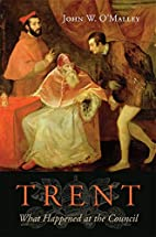 Trent: What Happened at the Council by John…