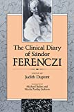 The clinical diary of Sándor Ferenczi / edited by Judith Dupont ; translated by Michael Balint and Nicola Zarday Jackson