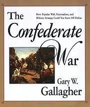The Confederate War de Gary W. Gallagher