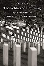 The Politics of Mourning: Death and Honor in…