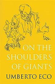On the Shoulders of Giants por Umberto Eco