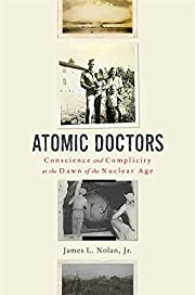 Atomic Doctors: Conscience and Complicity at…