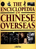 The encyclopedia of the Chinese overseas by…