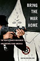Bring the War Home: The White Power Movement…