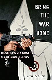 Bring the war home : the white power…