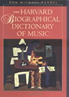 The Harvard Biographical Dictionary of Music…