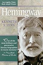 Hemingway by Kenneth S. Lynn